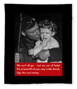 We Can't All Go - Ww2 Propaganda  Fleece Blanket