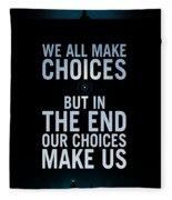 We Make Choice Fleece Blanket