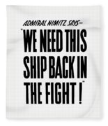 We Need This Ship Back In The Fight  Fleece Blanket