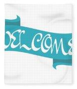 Welcome Sign Fleece Blanket