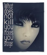 What Does Not Kill You Fleece Blanket