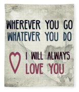 Wherever You Go Fleece Blanket