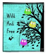 Wild And Free Fleece Blanket