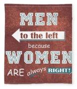 Women Are Always Right Fleece Blanket