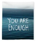 You Are Enough Fleece Blanket