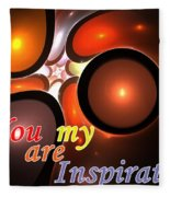 You Are My Inspiration Fleece Blanket