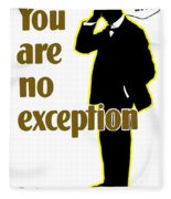 You Are No Exception - Join Now Fleece Blanket