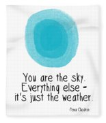 You Are The Sky Fleece Blanket