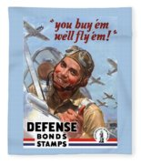 You Buy 'em We'll Fly 'em Fleece Blanket