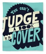 You Can't Judge A Book By Its Cover Inspirational Quote Fleece Blanket