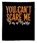 You Cant Scare Me Im A Nurse Doctor Ae Halloween Funny Humor Costume Fleece Blanket