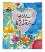 You Matter Heart And Flowers- Art By Linda Woods Fleece Blanket