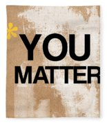 You Matter Fleece Blanket
