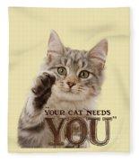 Your Cat Needs You Fleece Blanket