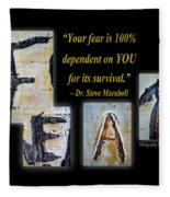 Your Fear Is 100 Percent  Dependent On You  For Its Survival Fleece Blanket