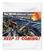 Your Metal Saves Our Convoys Fleece Blanket