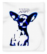 Your New Best Friend Adopt Fleece Blanket