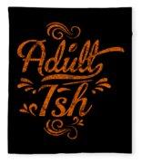 Adult Ish 2 Fleece Blanket