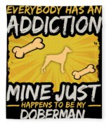 Doberman Funny Dog Addiction Fleece Blanket
