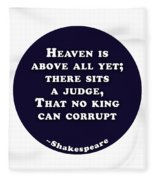 Heaven Is Above All #shakespeare #shakespearequote Fleece Blanket