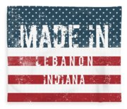 Made In Lebanon, Indiana Fleece Blanket