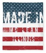 Made In Mc Lean, Illinois Fleece Blanket