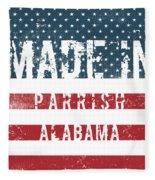 Made In Parrish, Alabama Fleece Blanket