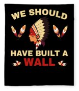 Native American Built Wall Trump Apparel Fleece Blanket