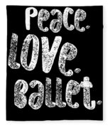 Peace Love Ballet Shirt Dancing Gift Cute Ballerina Girls Dancer Dance Light Fleece Blanket