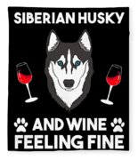 Siberian Husky And Wine Felling Fine Dog Lover Fleece Blanket