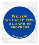 We Few, We Happy Few #shakespeare #shakespearequote Fleece Blanket