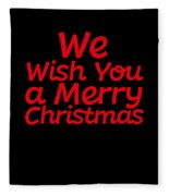 We Wish You A Merry Christmas Secret Santa Love Christmas Holiday Fleece Blanket