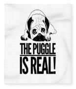 Puggle Is Real Funny Humor Pug Dog Lovers Fleece Blanket
