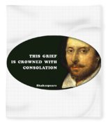 This Grief Is Crowned With Consolation #shakespeare #shakespearequote Fleece Blanket