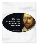 We Few, We Happy Few #shakespeare #shakespearequote Fleece Blanket