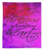 A Dream Is A Wish Fleece Blanket