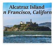 Alcatraz Island, San Francisco, California Fleece Blanket