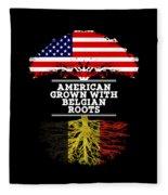 American Grown With Belgian Roots Fleece Blanket