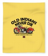 Old Indians Never Die Fleece Blanket
