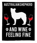 Australian Shepherd And Wine Felling Fine Dog Fleece Blanket