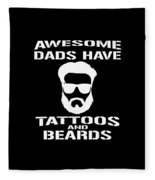 Awesome Dads Have Tattoos And Beards Fleece Blanket