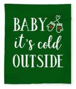 Baby It's Cold Outside Fleece Blanket