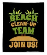 Beach Cleanup Team Join Us Coast Cleanup Fleece Blanket
