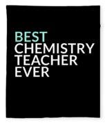 Best Chemistry Teacher Ever Fleece Blanket