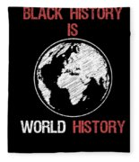 Black History Is World History Month African American Pride Fleece Blanket