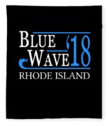 Blue Wave Rhode Island Vote Democrat 2018 Fleece Blanket