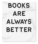 Book Shirt Is Always Better Dark Reading Authors Librarian Writer Gift Fleece Blanket