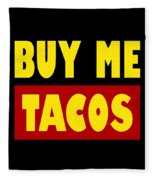 Buy Me Tacos Funny Tshirt Fleece Blanket