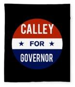 Calley For Governor 2018 Fleece Blanket