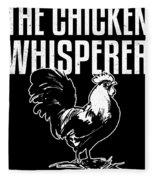 Chicken Whisperer Funny Farmer Fleece Blanket